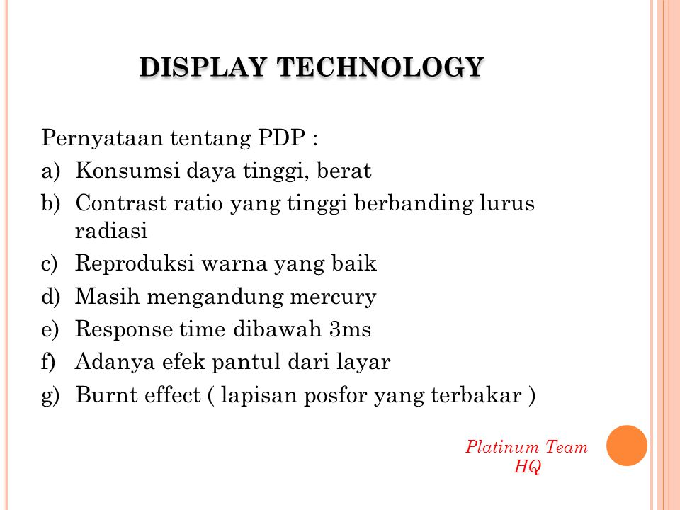 DISPLAY TECHNOLOGY Pernyataan tentang PDP :