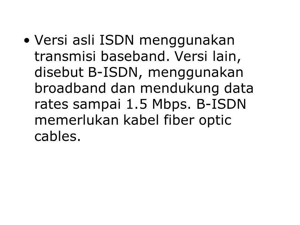 Versi asli ISDN menggunakan transmisi baseband
