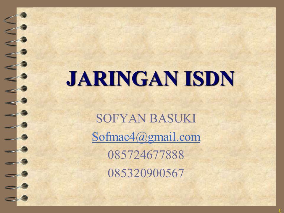 JARINGAN ISDN SOFYAN BASUKI Sofmae4@gmail.com 085724677888