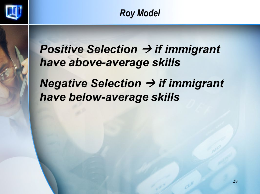 Positive Selection  if immigrant have above-average skills