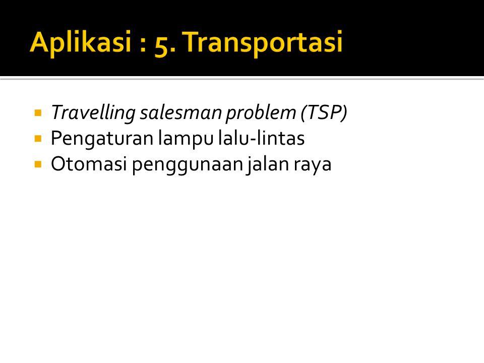 Aplikasi : 5. Transportasi