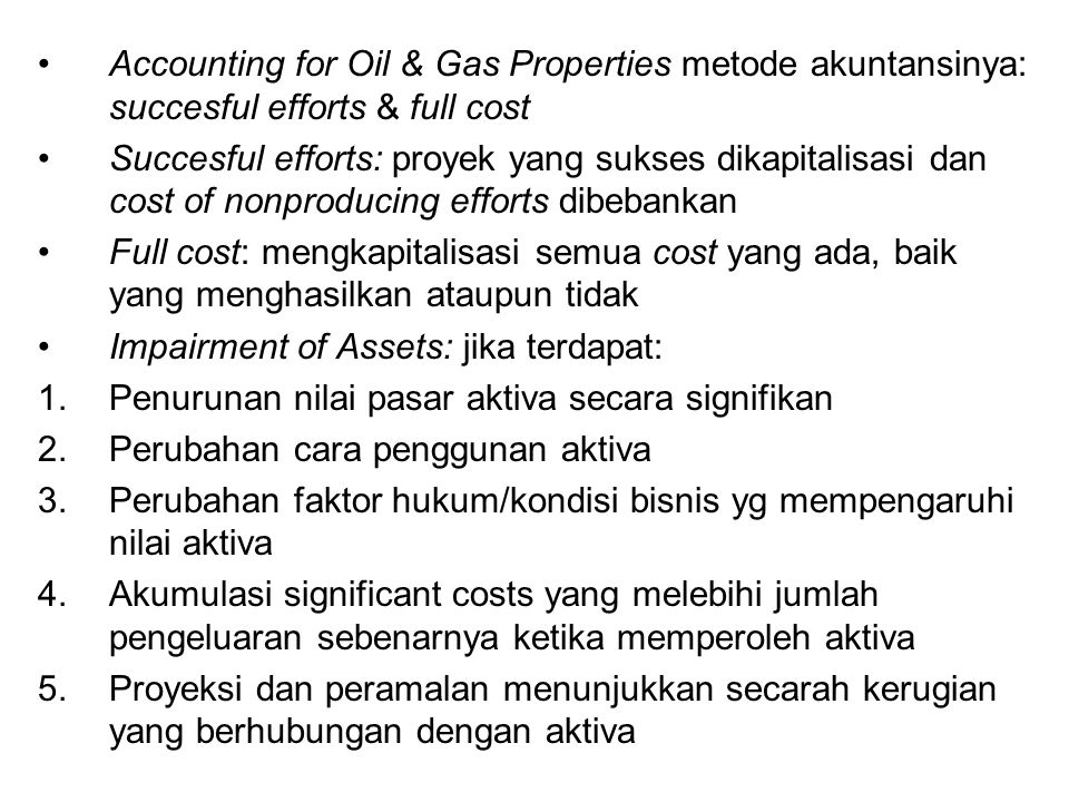 Accounting for Oil & Gas Properties metode akuntansinya: succesful efforts & full cost