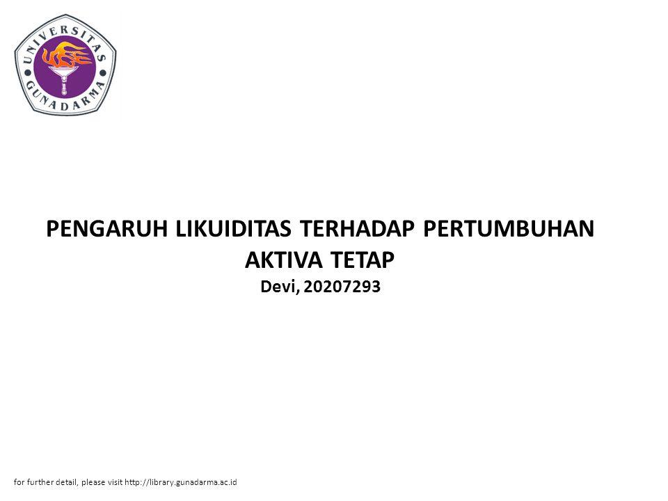 PENGARUH LIKUIDITAS TERHADAP PERTUMBUHAN AKTIVA TETAP Devi, 20207293