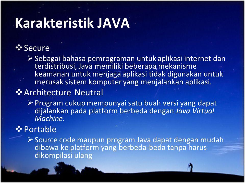 Karakteristik JAVA Secure Architecture Neutral Portable