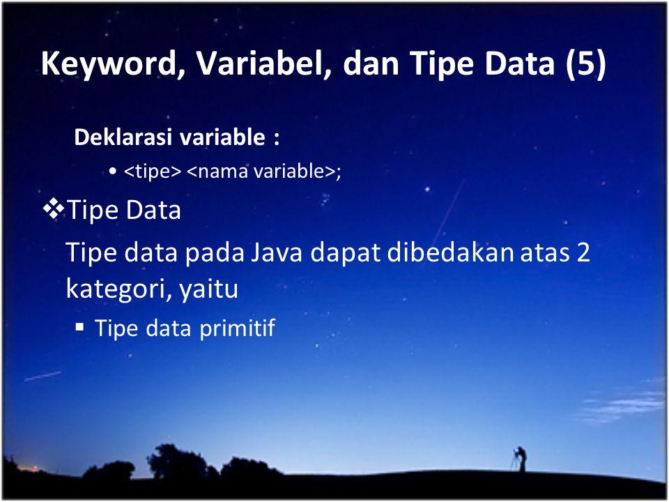 Keyword, Variabel, dan Tipe Data (5)