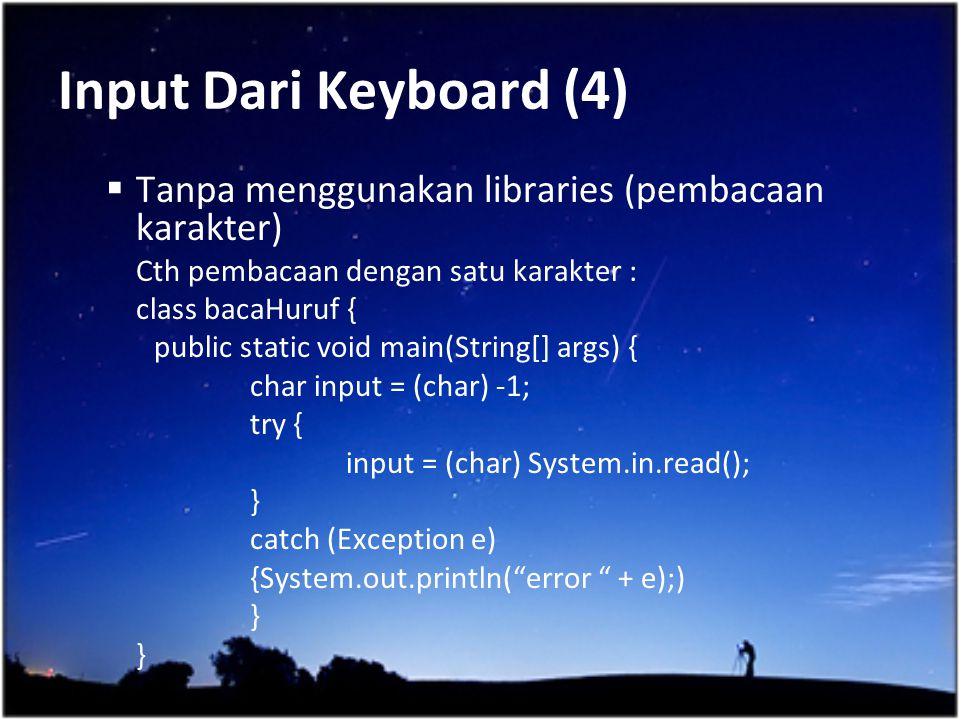 Input Dari Keyboard (4) Tanpa menggunakan libraries (pembacaan karakter) Cth pembacaan dengan satu karakter :