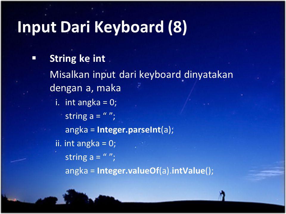 Input Dari Keyboard (8) String ke int