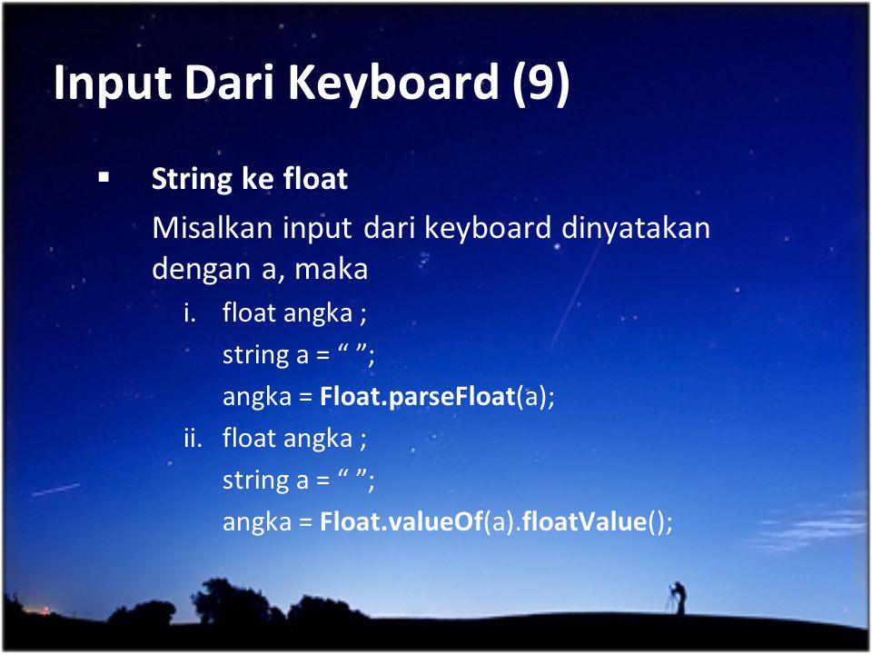 Input Dari Keyboard (9) String ke float