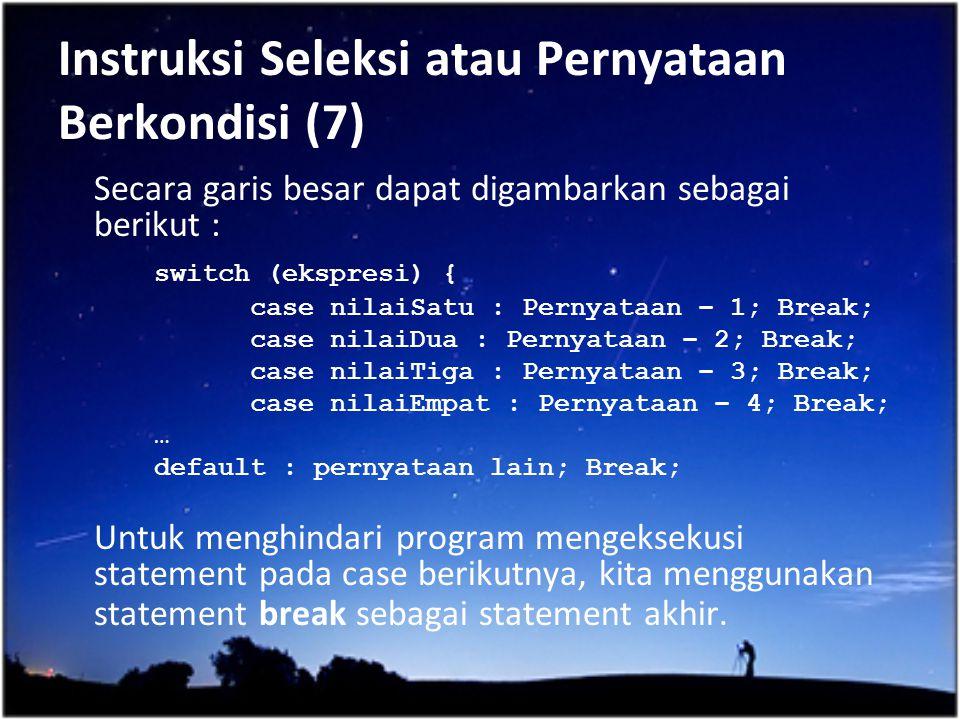 Instruksi Seleksi atau Pernyataan Berkondisi (7)