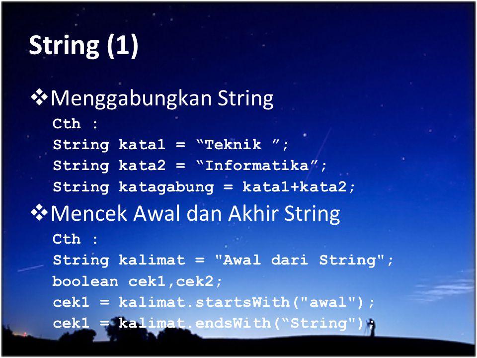 String (1) Menggabungkan String Mencek Awal dan Akhir String Cth :