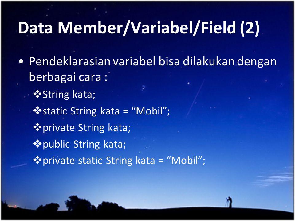 Data Member/Variabel/Field (2)