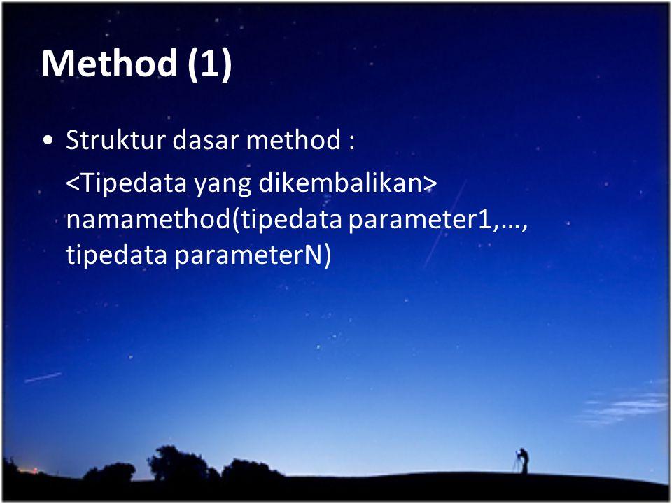 Method (1) Struktur dasar method :