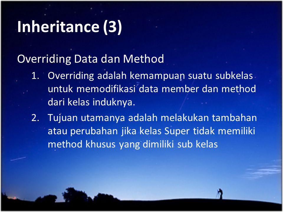Inheritance (3) Overriding Data dan Method