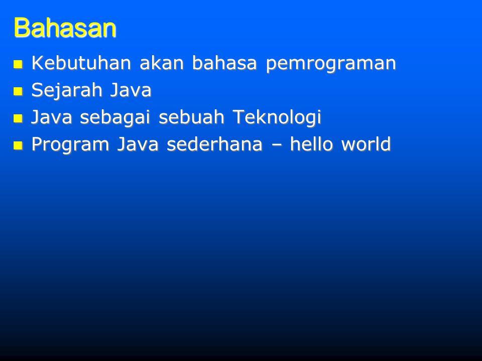 Bahasan Kebutuhan akan bahasa pemrograman Sejarah Java
