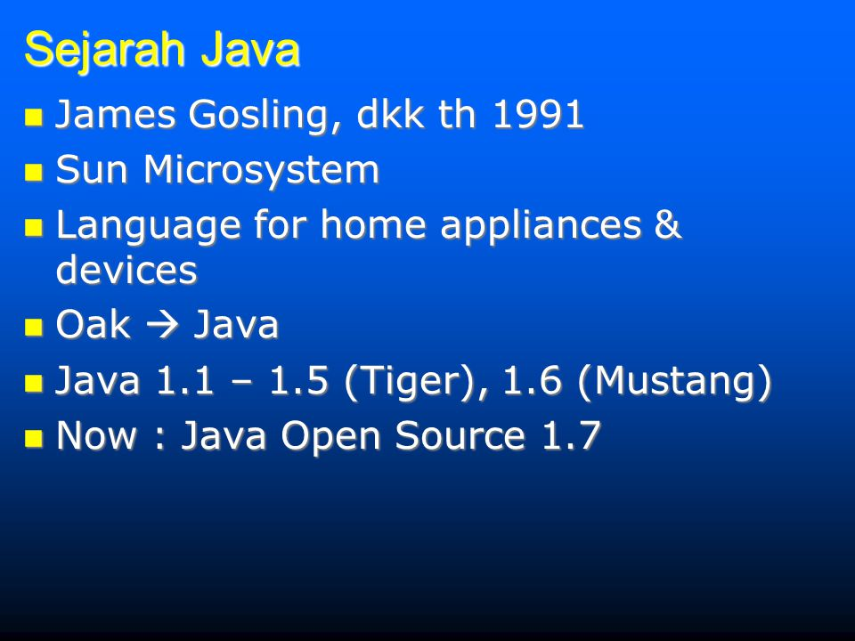 Sejarah Java James Gosling, dkk th 1991 Sun Microsystem