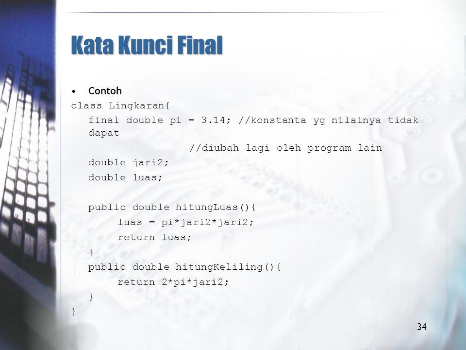 Kata Kunci Final Contoh class Lingkaran{