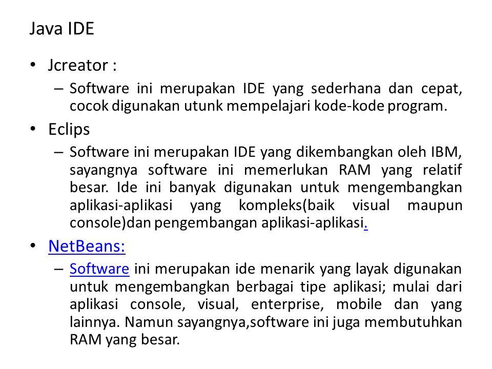 Java IDE Jcreator : Eclips NetBeans: