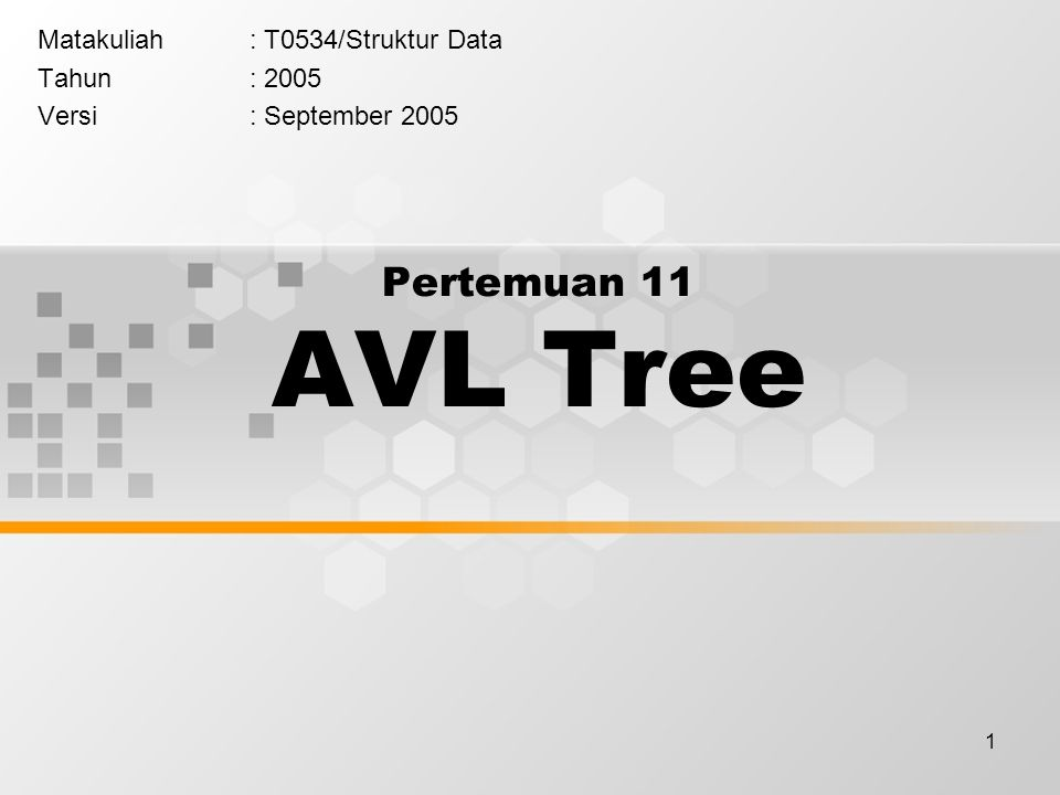 Matakuliah : T0534/Struktur Data Tahun : 2005 Versi : September 2005