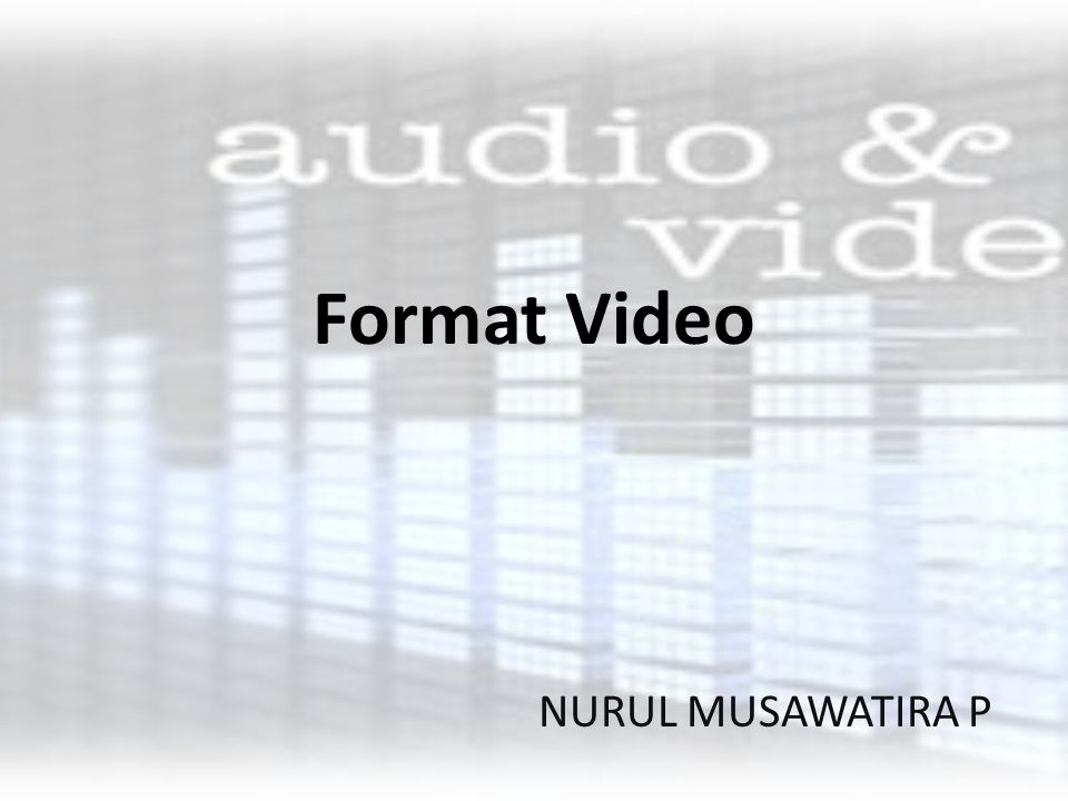 Format Video NURUL MUSAWATIRA P