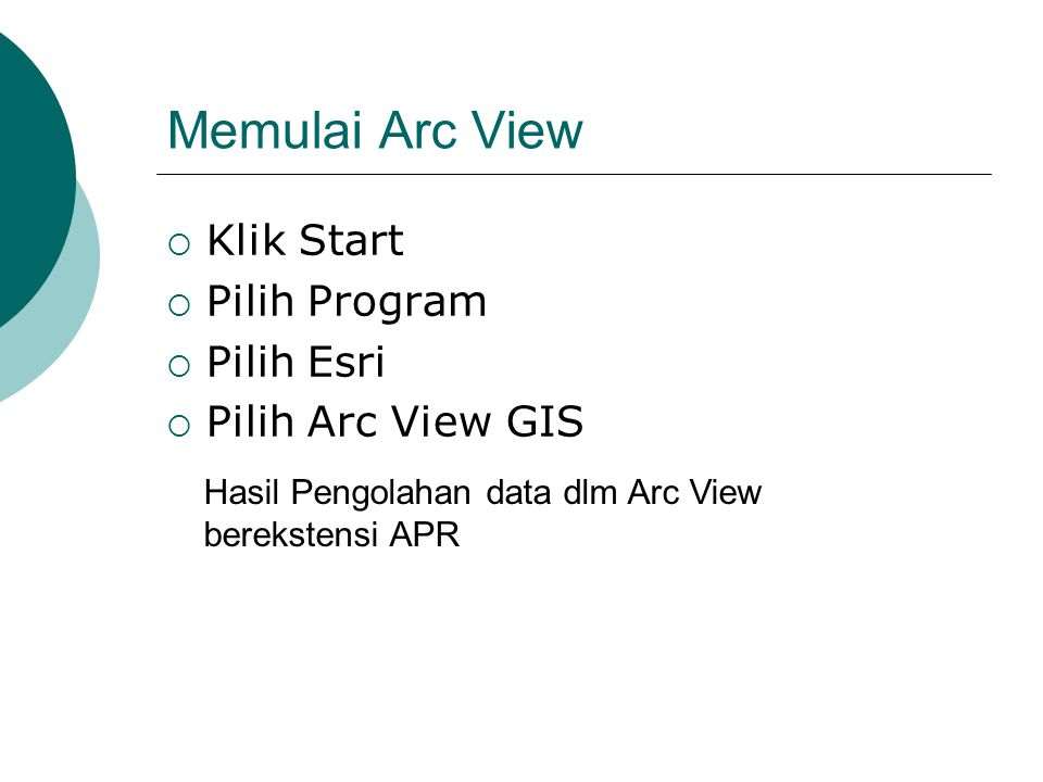 Memulai Arc View Klik Start Pilih Program Pilih Esri