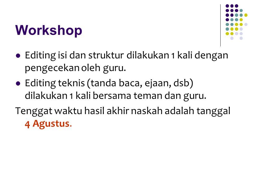 Workshop Editing isi dan struktur dilakukan 1 kali dengan pengecekan oleh guru.
