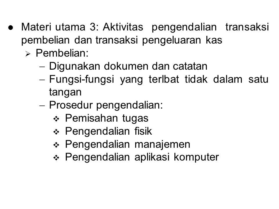 Materi utama 3: Aktivitas pengendalian transaksi pembelian dan transaksi pengeluaran kas