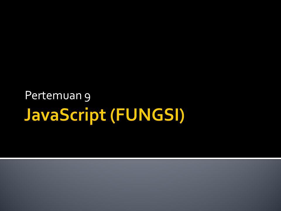 Pertemuan 9 JavaScript (FUNGSI)