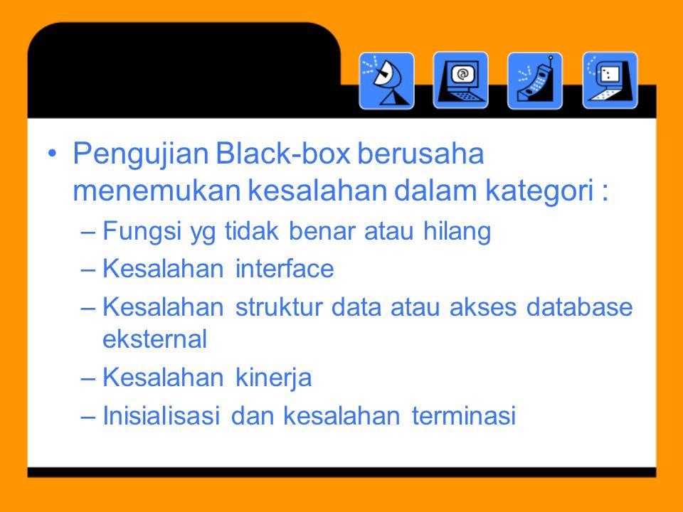 Pengujian Black-box berusaha menemukan kesalahan dalam kategori :