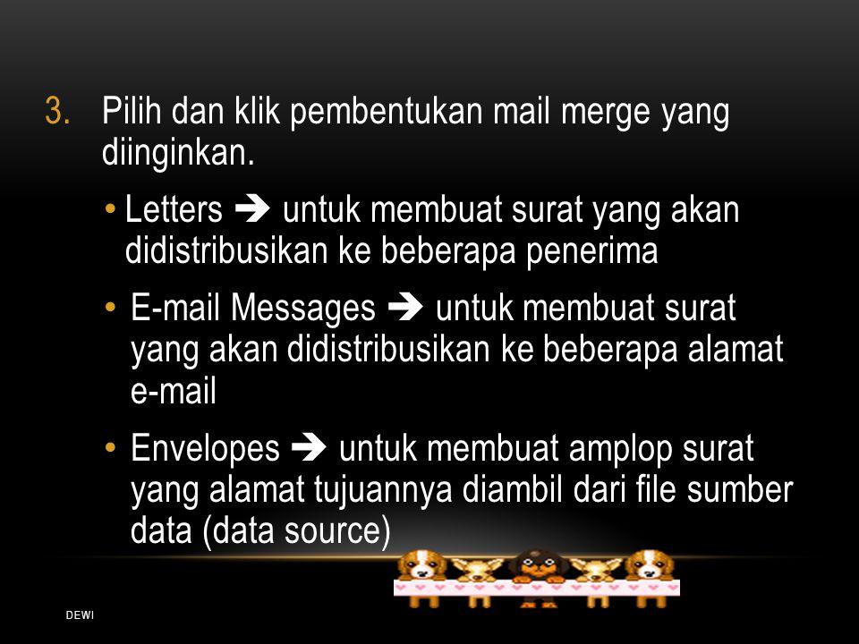 Pilih dan klik pembentukan mail merge yang diinginkan.