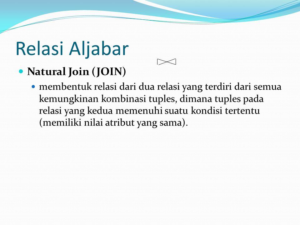 Relasi Aljabar Natural Join (JOIN)
