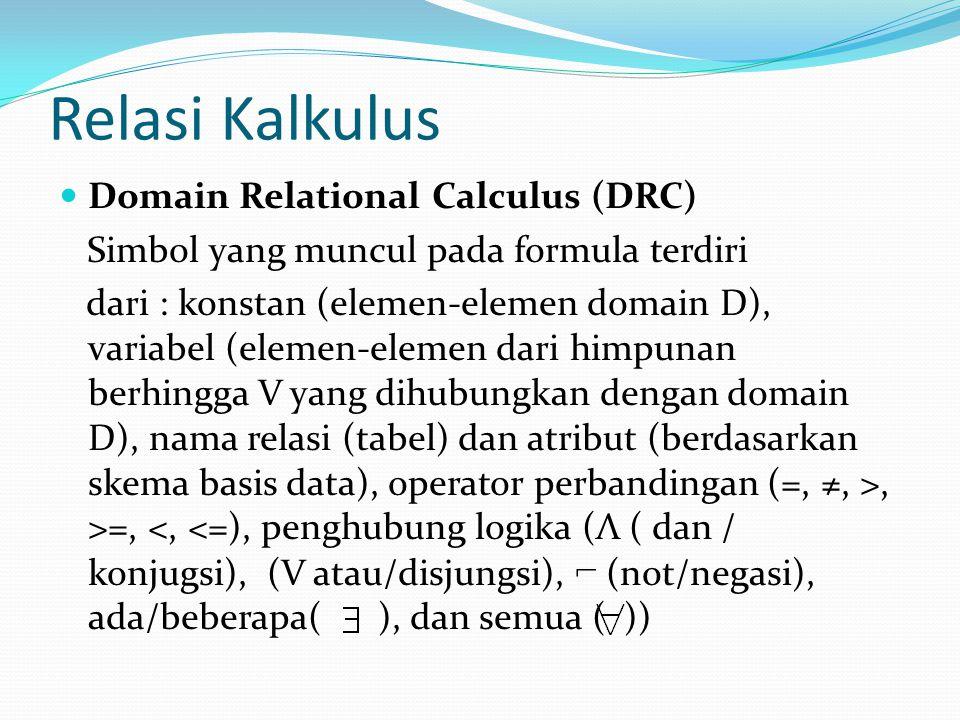 Relasi Kalkulus Domain Relational Calculus (DRC)