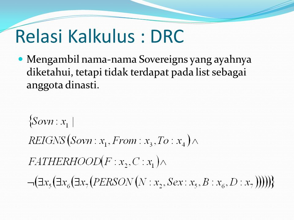 Relasi Kalkulus : DRC Mengambil nama-nama Sovereigns yang ayahnya diketahui, tetapi tidak terdapat pada list sebagai anggota dinasti.