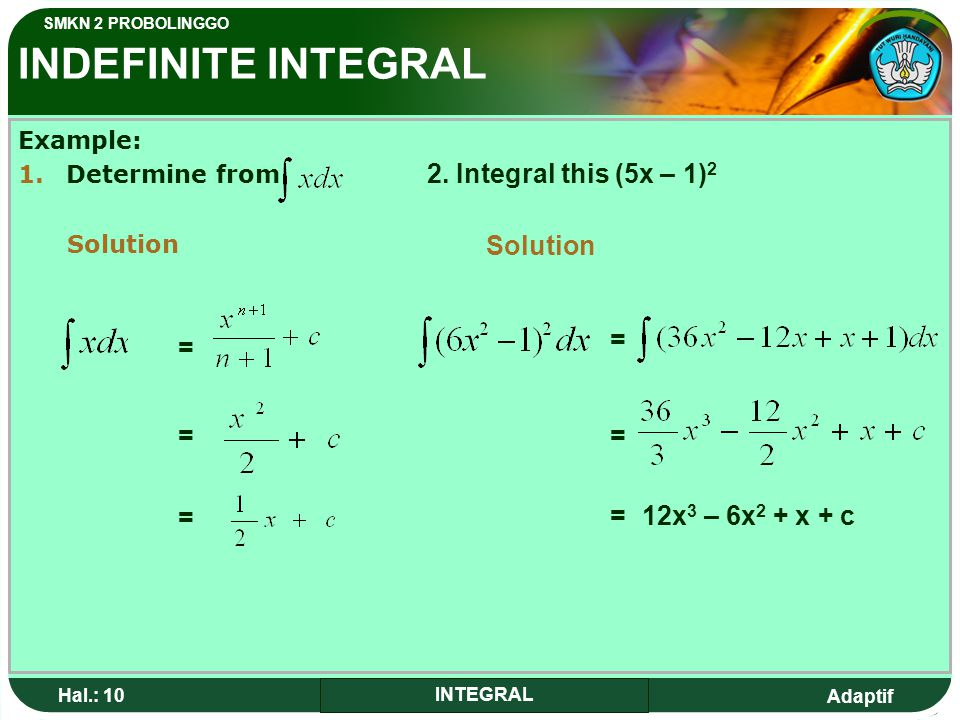 INDEFINITE INTEGRAL 2. Integral this (5x – 1)2 Solution = = = = =