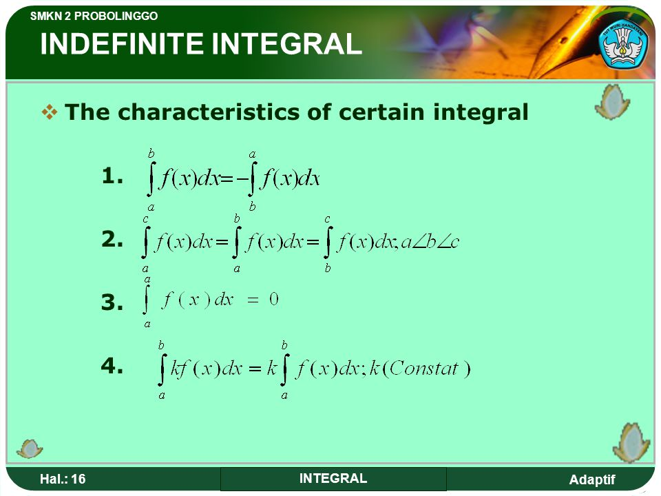 INDEFINITE INTEGRAL The characteristics of certain integral 1. 2. 3.