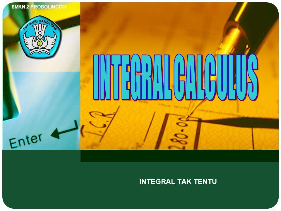 INTEGRAL CALCULUS INTEGRAL TAK TENTU