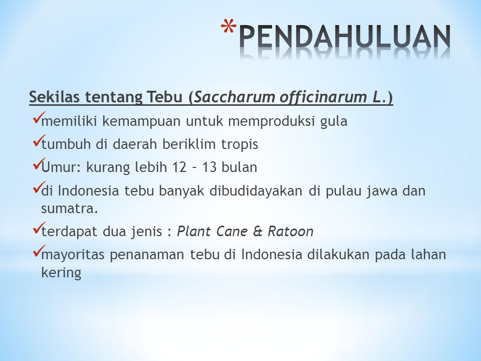 PENDAHULUAN Sekilas tentang Tebu (Saccharum officinarum L.)