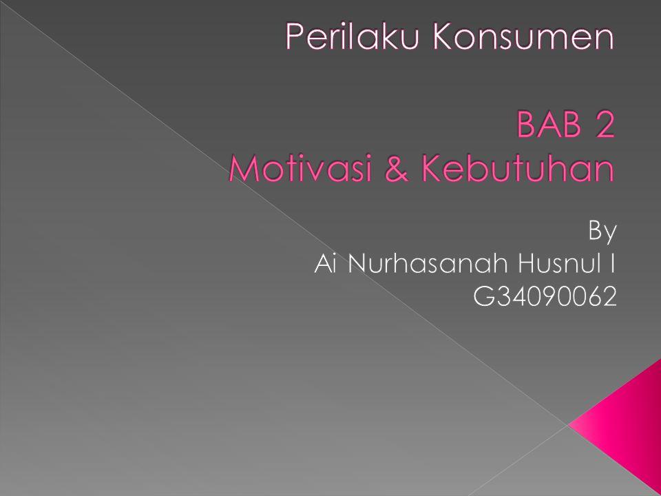 Perilaku Konsumen BAB 2 Motivasi & Kebutuhan