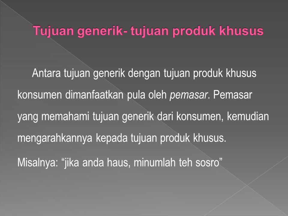Tujuan generik- tujuan produk khusus
