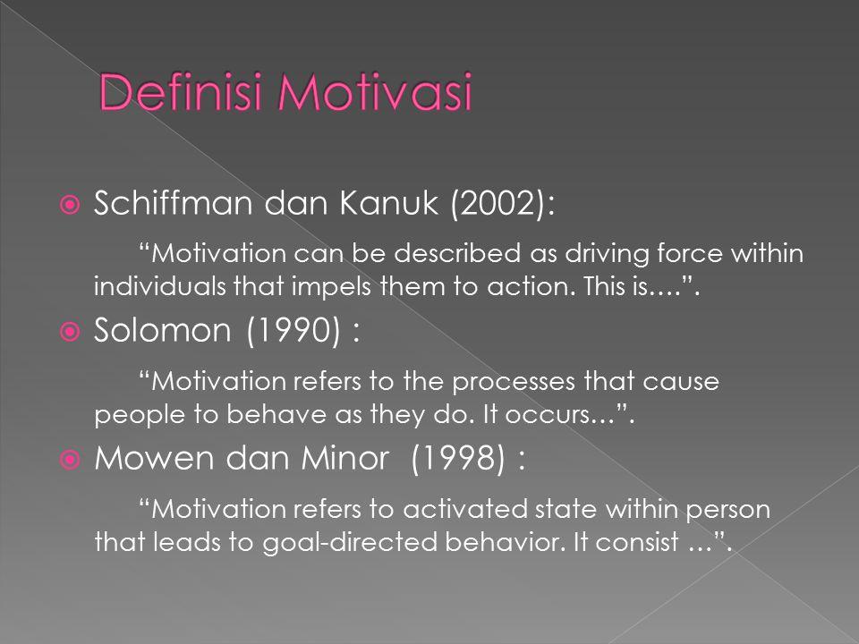 Definisi Motivasi Schiffman dan Kanuk (2002):