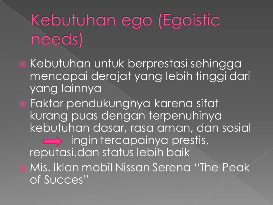 Kebutuhan ego (Egoistic needs)