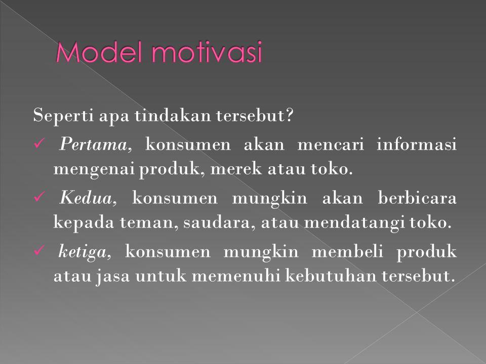 Model motivasi Seperti apa tindakan tersebut