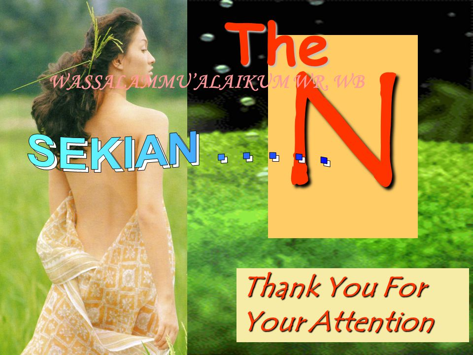 N The Thank You For Your Attention SEKIAN . . . . .