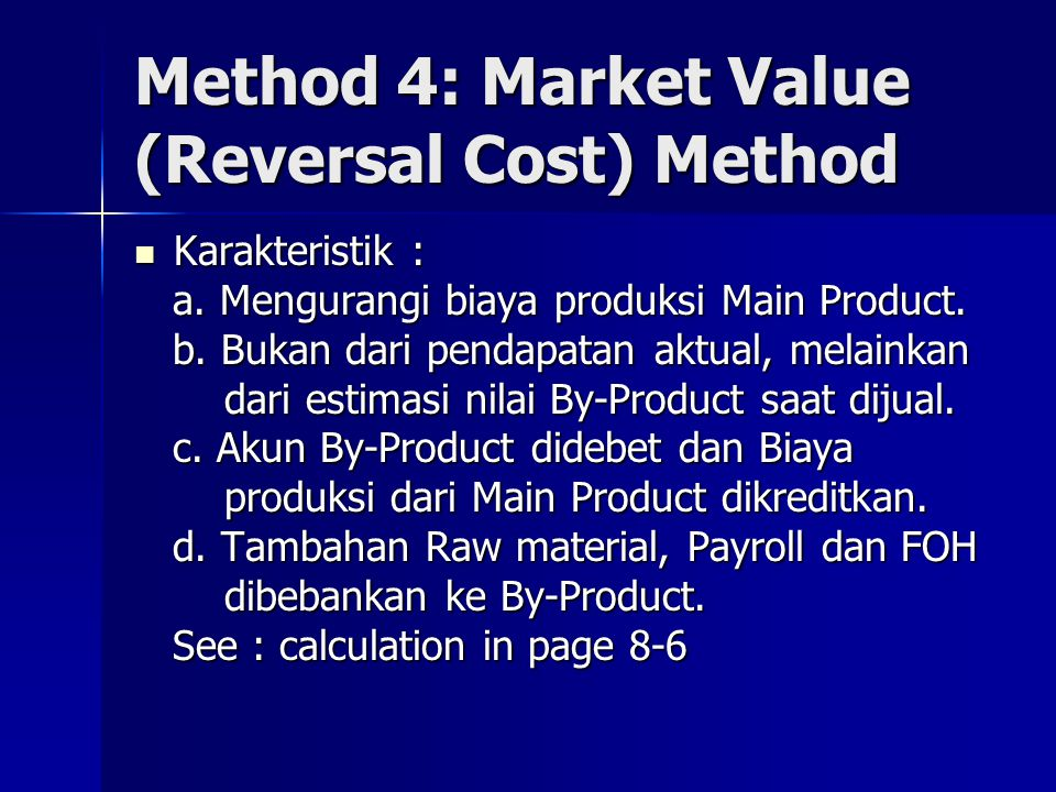 Method 4: Market Value (Reversal Cost) Method
