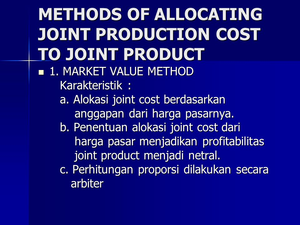 METHODS OF ALLOCATING JOINT PRODUCTION COST TO JOINT PRODUCT
