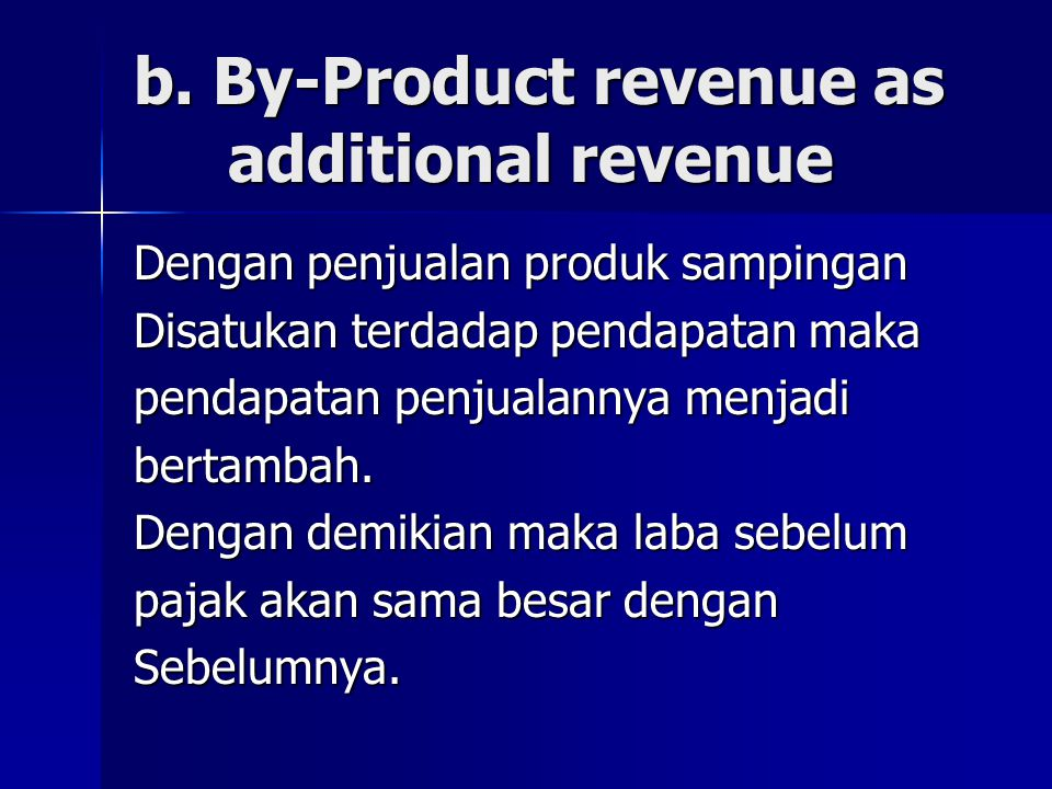 b. By-Product revenue as additional revenue