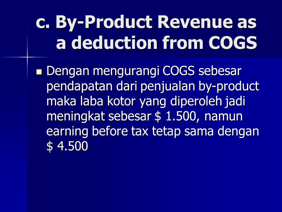 c. By-Product Revenue as a deduction from COGS