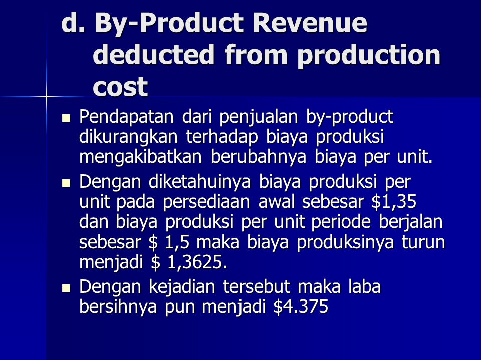d. By-Product Revenue deducted from production cost