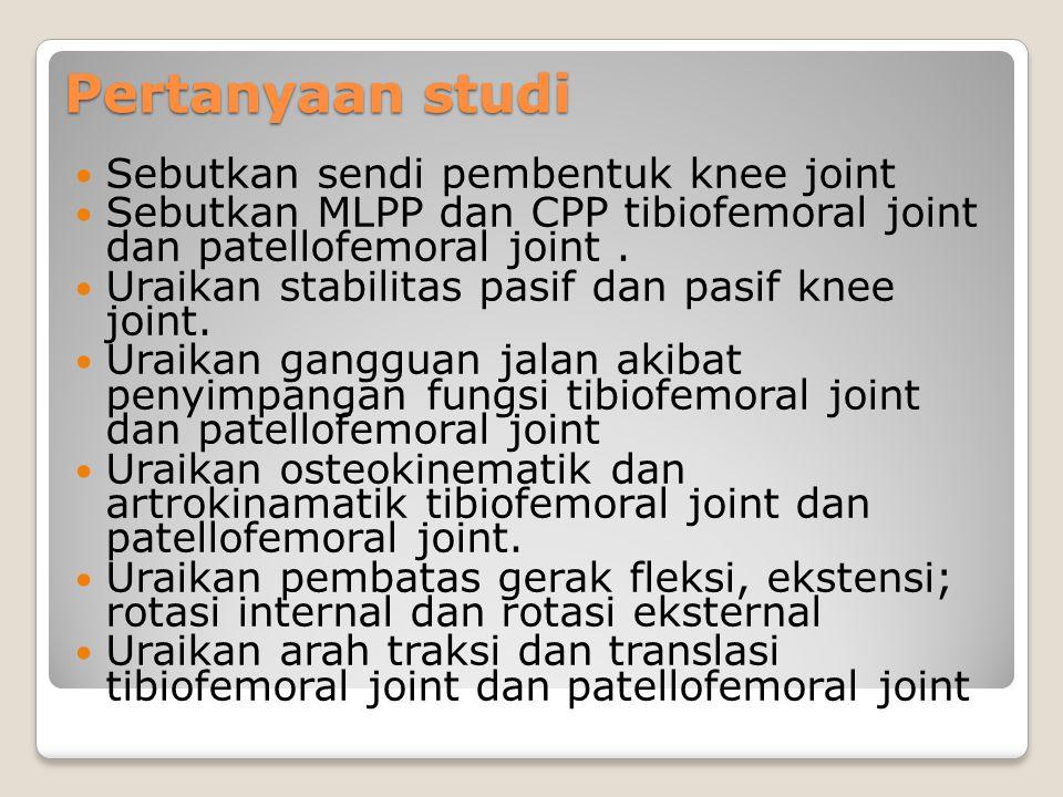 Pertanyaan studi Sebutkan sendi pembentuk knee joint