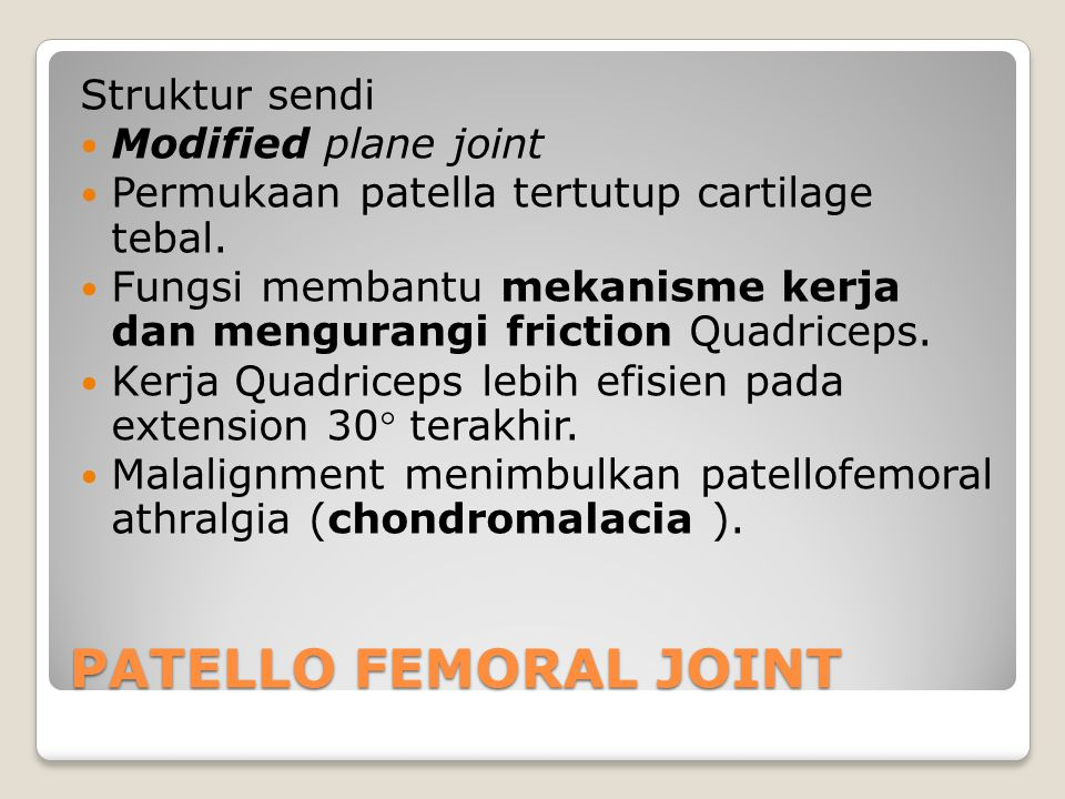 PATELLO FEMORAL JOINT Struktur sendi Modified plane joint
