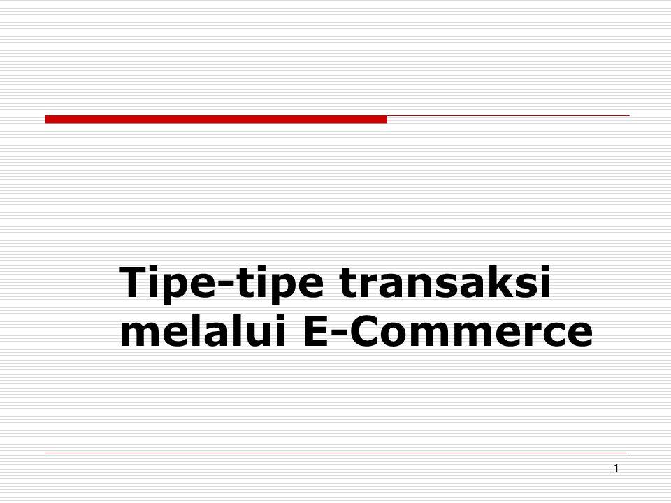 Tipe-tipe transaksi melalui E-Commerce